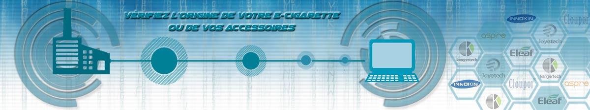 Authentification cigarettes électroniques et accessoires.